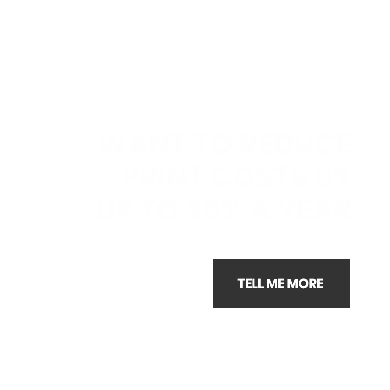 want to reduce print costs